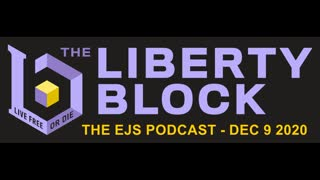 The EJS Podcast on The Liberty Block - Episode #25
