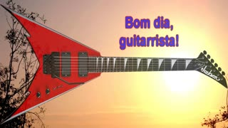 Bom dia, Guitarrista! #1 (Good Morning, Guitar Player) - Video