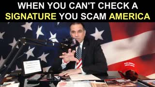 When You Can't Check a Signature You SCAM America!