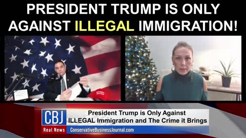 President Trump is Only Against ILLEGAL Immigration!