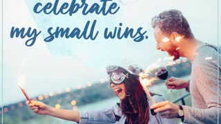 Today, I will Celebrate My Small Wins