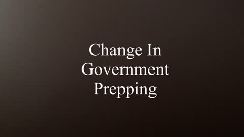 Change in Government Prepping