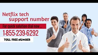 Contact our Netflix Technical Support Number 1-855-239-6292 - Video