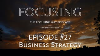 TFW-027-Business Strategies and Focusing