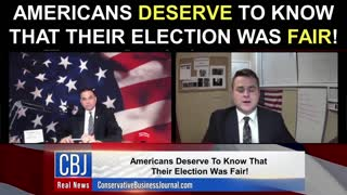 Americans Deserve to Know That Their Election Was Fair!
