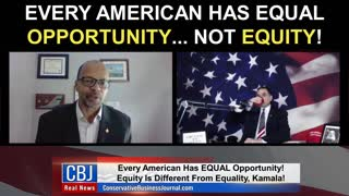 Every American Has Equal Opportunity...NOT Equity!