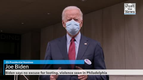Biden says no excuse for looting, violence seen in Philadelphia