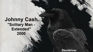 Solitary Man (Extended) - Johnny Cash (2000)