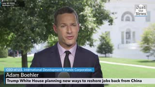 Adam Boehler, Trump White House plans on bringing jobs back from China