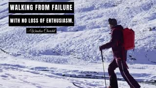 Success Is Walking From Failure With No Loss of Enthusiasm