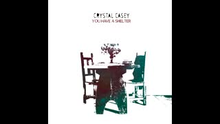 Crystal Casey - You Have a Shelter