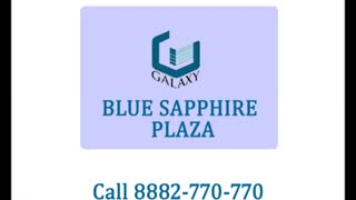 Galaxy Blue Sapphire Plaza, Noida Extension - Call 8882-770-770 - Video