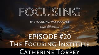 TFW-020: Catherine Torpey-the Focusing Institute