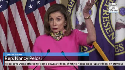 Pelosi says Dems offered to 'come down a trillion' if White House goes 'up a trillion' on stimulus