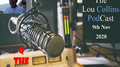 Roy Davies joins Lou to discuss Q and the plan 9th Nov 2020