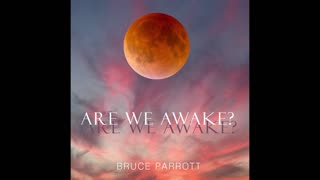 Are we awake (acoustic version) by Bruce Parrott copyright©2005 Blue World Records