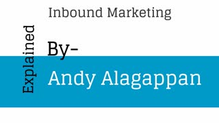 Inbound Marketing Explained by Andy Alagappan - Video