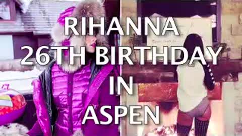 Rihanna 26th Birthday In Aspen INSIDE PCTURES on
