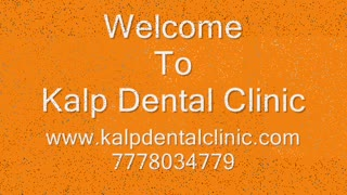 Dental clinic in jodhpur, Sattelite,Ahmedabad | Kalp Dental Clinic - Video