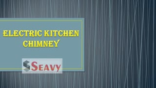Seavy electric Kitchen chimney, built in hobs, cooktops - Video