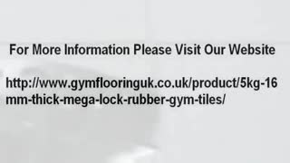 Thick Mega Lock Rubber Gym Tileshttp://www.gymflooringuk.co.uk/product/5kg-16mm-thick-mega-lock-rubber-gym-tiles/ - Video