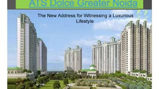 ATS Dolce Zeta One Greater Noida - Video