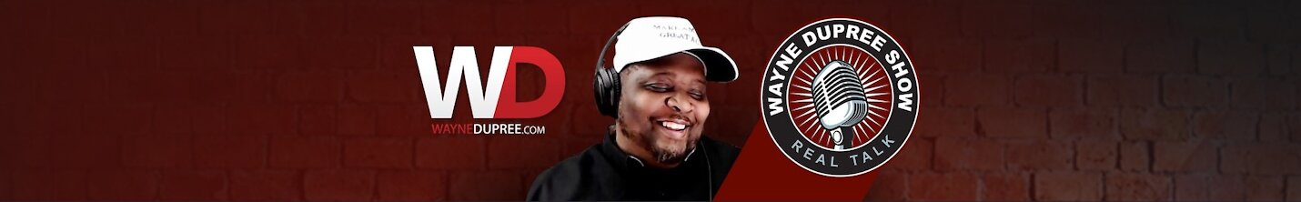 The Wayne Dupree Podcast