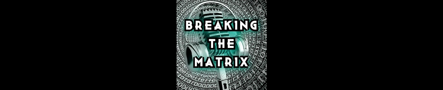 Breaking The Matrix