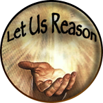 Let Us Reason